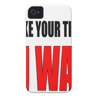 coffee time wait patience takeyourtime illwait con iPhone 4 cover