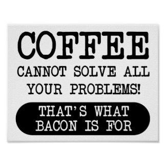 Coffee Versus Bacon Funny Poster