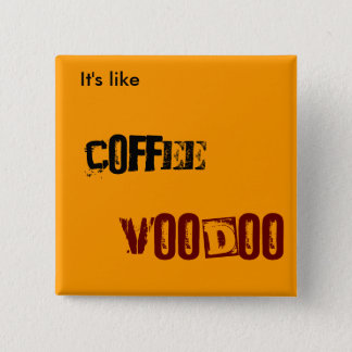 Coffee VOODOO 15 Cm Square Badge