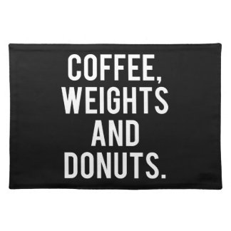 Coffee, Weights and Donuts - Funny Novelty Gym Placemat