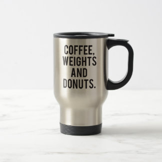 Coffee, Weights and Donuts - Funny Novelty Gym Travel Mug