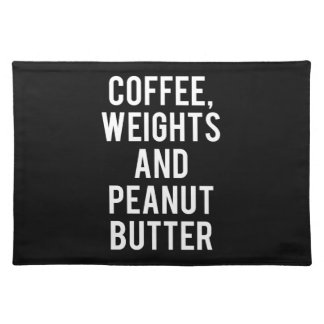 Coffee, Weights and Peanut Butter - Funny Novelty Placemat