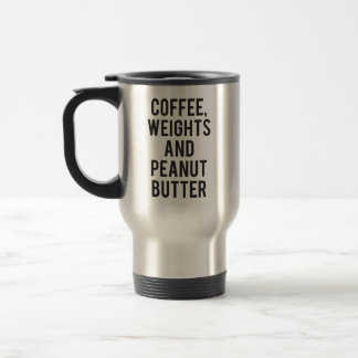 Coffee, Weights and Peanut Butter - Funny Novelty Travel Mug