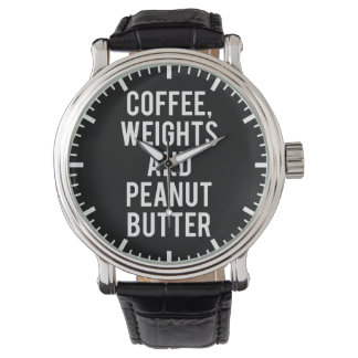 Coffee, Weights and Peanut Butter - Funny Novelty Watch