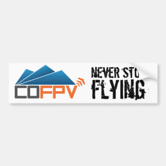 COFPV Bumper Sticker - Never Stop Flying