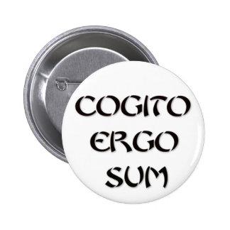 Cogito Ergo Sum 6 Cm Round Badge