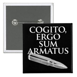 Cogito, Ergo Sum Armatus Pinback Buttons