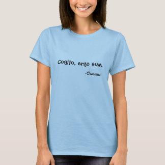 Cogito, ergo sum., -Descartes T-Shirt