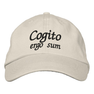 Cogito ergo sum I think therefore I am Embroidered Cap