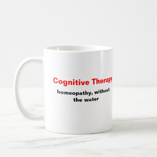 Cognitive Therapy, homeopathy, without the water Coffee Mug