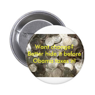 coins, Want change?  Better hide i... - Customized 6 Cm Round Badge