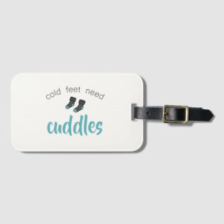 Cold Feet Need Cuddles Luggage Tag