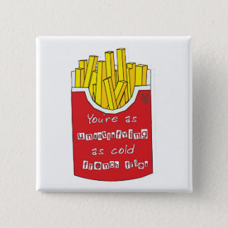 Cold French Fries 15 Cm Square Badge