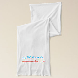 Cold Hands Warm Heart Scarf