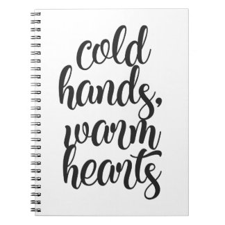 Cold Hands Warm Hearts Notebook