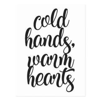 Cold Hands Warm Hearts Postcard