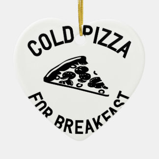 Cold Pizza for Breakfast Ceramic Heart Decoration