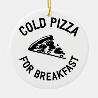 Cold Pizza for Breakfast Round Ceramic Decoration