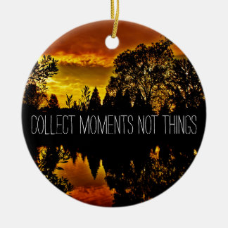 Collect Moments Not Things Inspirational Quote Round Ceramic Decoration