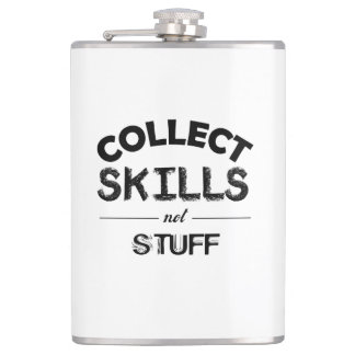 Collect Skills Not Stuff Hip Flask