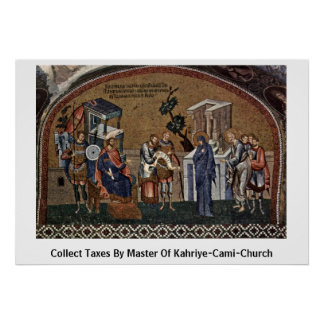 Collect Taxes By Master Of Kahriye-Cami-Church Print