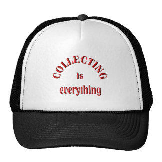 Collecting is Everything Trucker Hats