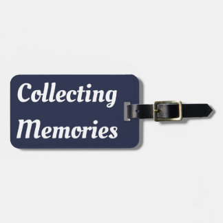 Collecting Memories Luggage Tag