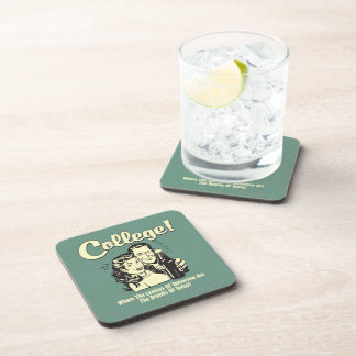 College: Leaders Tomorrow Drunk Today Drink Coaster