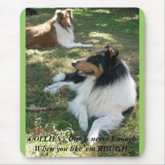 COLLIES - One is never Enough...Rough. Mousepad