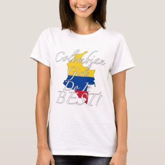 Colombian Girls Do It Best! T-Shirt