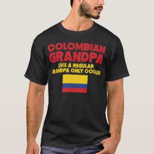 Colombian Grandpa Like A Regular Grandpa Only Cool T-Shirt