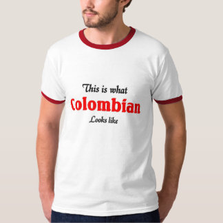 Colombian Looks like T-Shirt