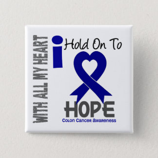 Colon Cancer I Hold On To Hope 15 Cm Square Badge