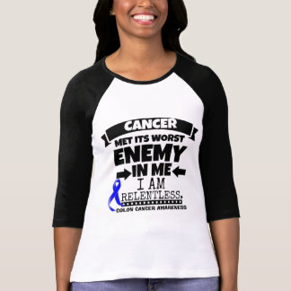Colon Cancer Met Its Worst Enemy in Me T Shirts