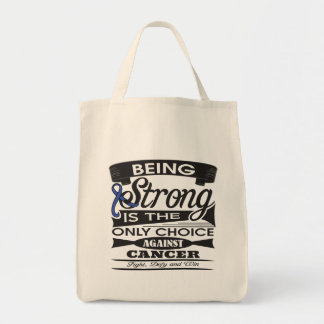 Colon Cancer Strong is The Only Choice Tote Bags