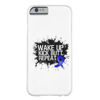 Colon Cancer Wake Up Kick Butt Repeat Barely There iPhone 6 Case