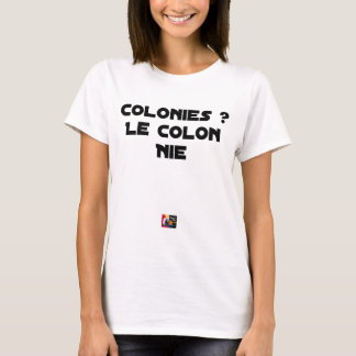 COLONIES, the COLONIST DENIES - Word games T-Shirt