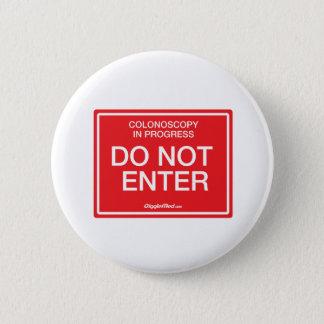 Colonoscopy in Progress: Do Not Enter 6 Cm Round Badge