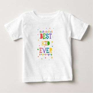 "Color full star with quote "" Best Kid ever"" Baby T-Shirt"