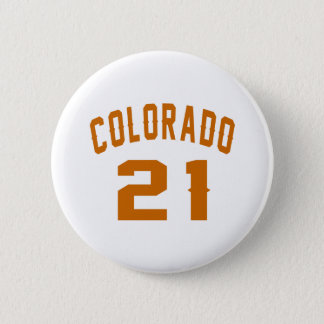 Colorado 21 Birthday Designs 6 Cm Round Badge