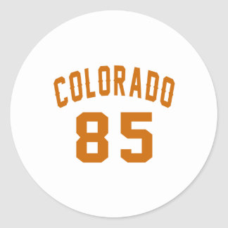 Colorado 85 Birthday Designs Round Sticker