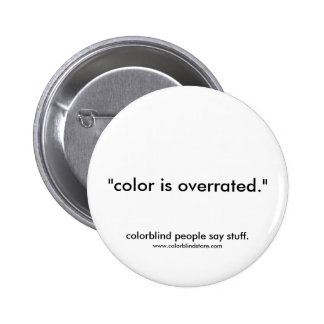 colorblind color overrated pinback buttons