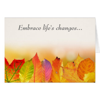 Colored Leaves Embrace Change Card