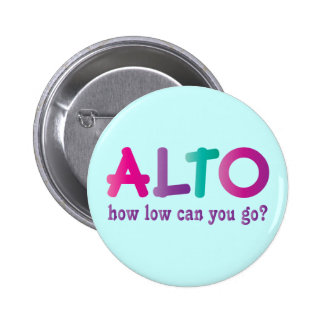 Colorful Alto How Low Can You Go Quote Gift 6 Cm Round Badge