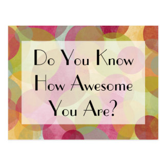 Colorful Bubbles: Do You Know How Awesome You Are? Postcard