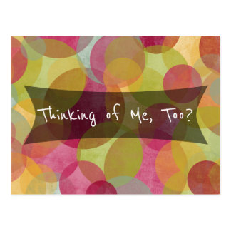 """Colorful Bubbles: """"Thinking of Me, Too?"""" Friendly Postcard"""