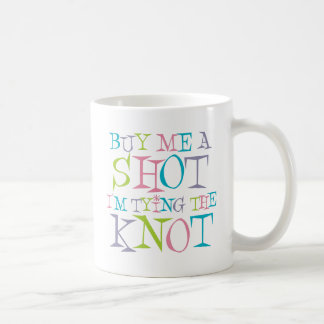 Colorful Buy Me A Shot Basic White Mug