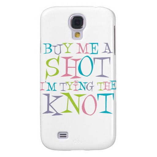 Colorful Buy Me A Shot Galaxy S4 Case
