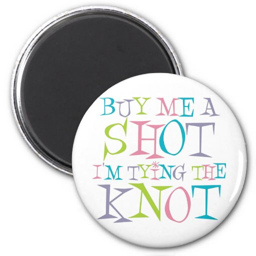 Colorful Buy Me A Shot Magnet