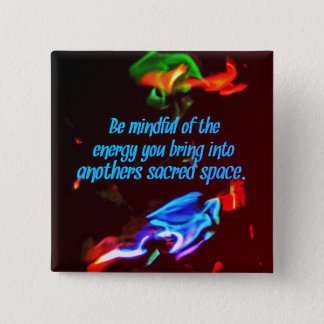 Colorful Flames Of Energy in Sacred Spaces Quote 15 Cm Square Badge
